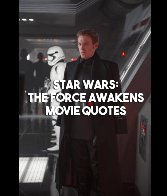 Star Wars: The Force Awakens - Movie Quotes