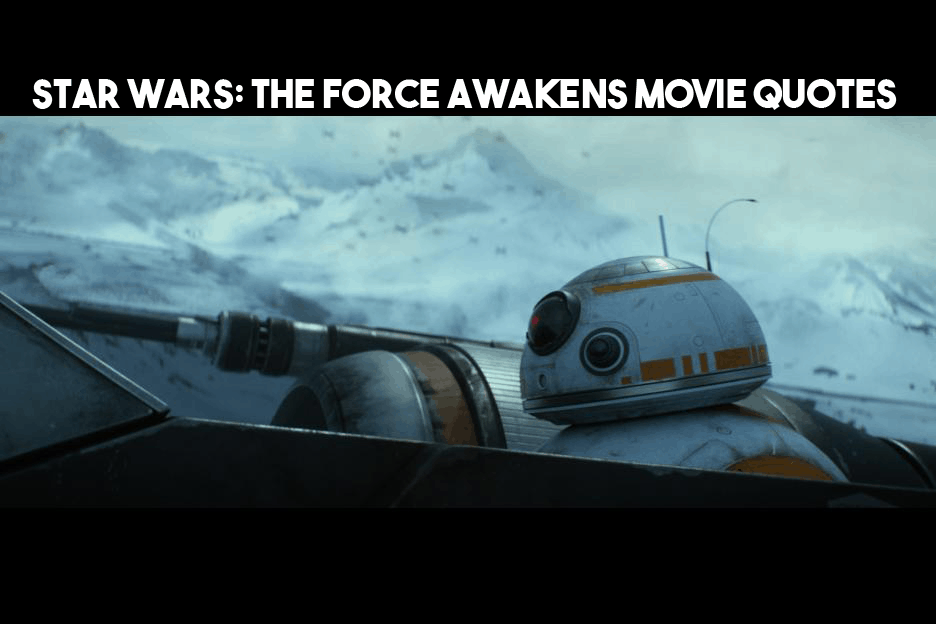 Star Wars The Force Awakens Quotes