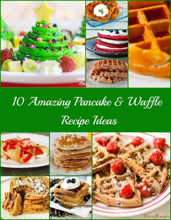 10 Amazing Pancake & Waffle Recipe Ideas