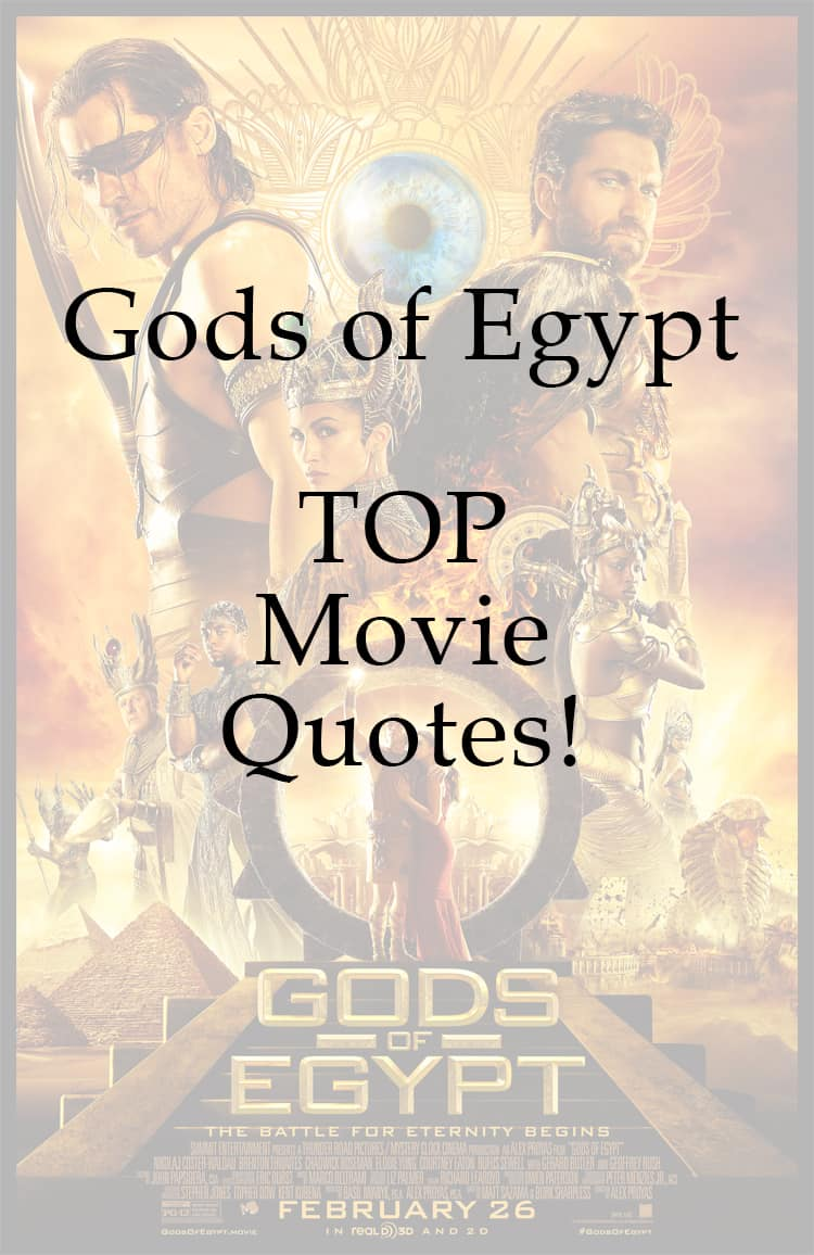 Gods of Egypt Movie Quotes