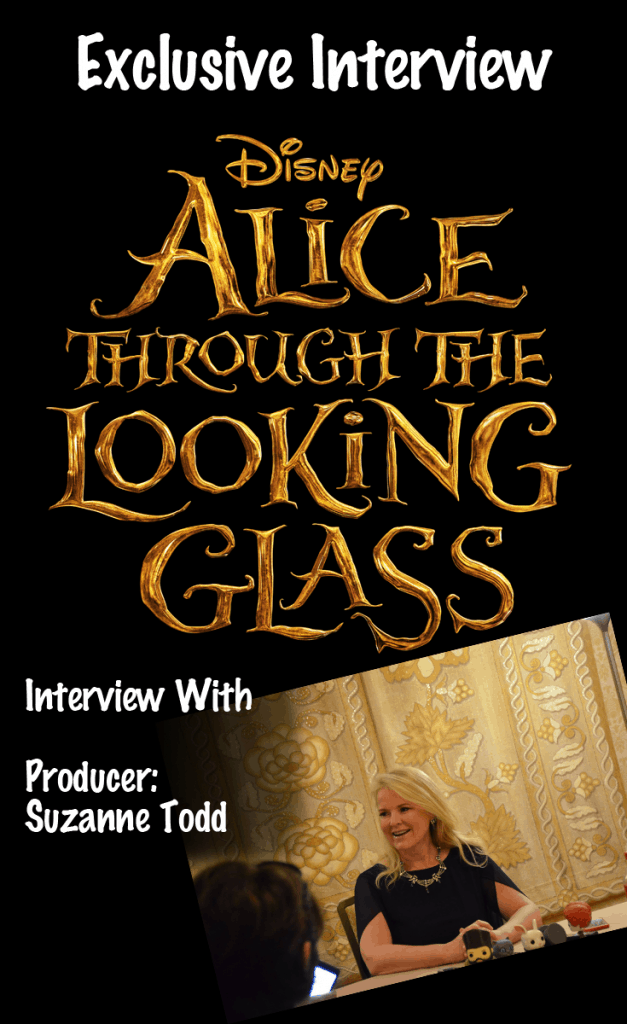 Suzanne Todd Interview - Alice Through the Looking Glass