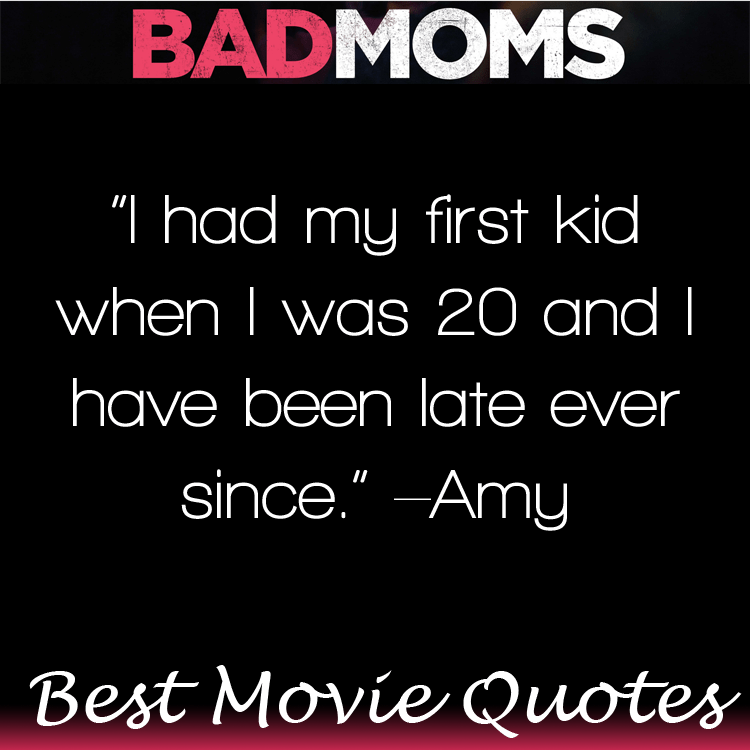 Bad Moms Movie Quotes - OVER 30+ Movie Lines!