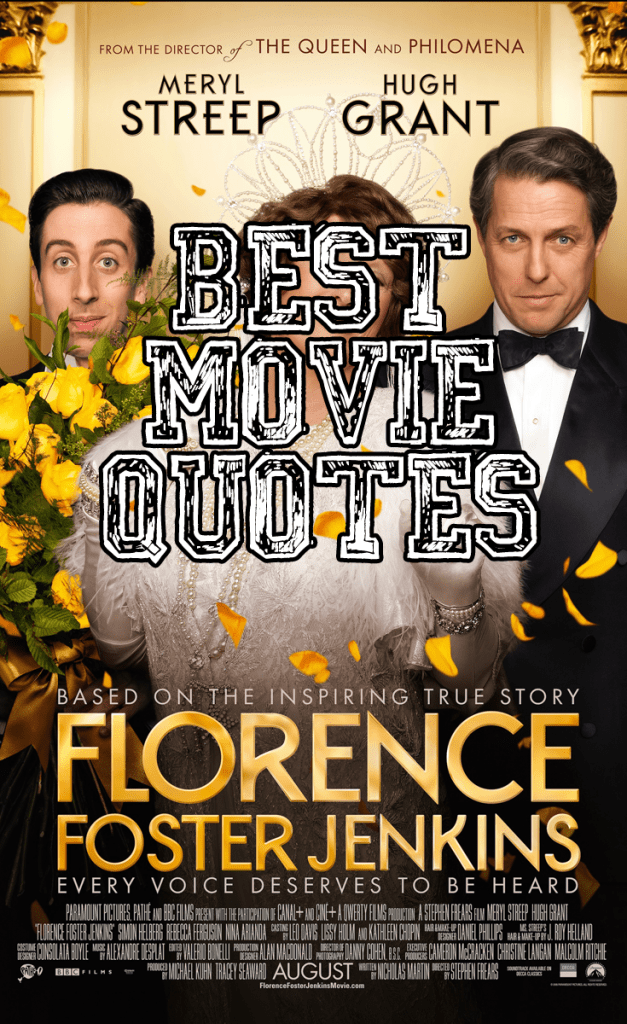 Florence Foster Jenkins Movie Quotes