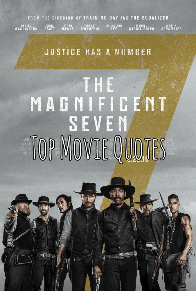 The Magnificent Seven Quotes - Our LIST of our FAVORITE lines!