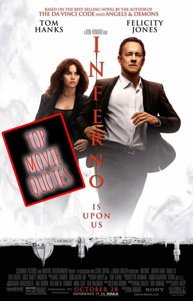 Inferno Movie Quotes - OUR FAVORITE LINES!