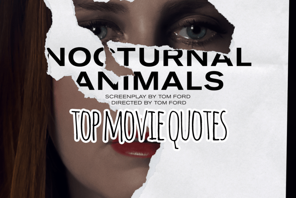 Nocturnal Animals Movie Quotes
