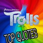 Trolls Movie Quotes