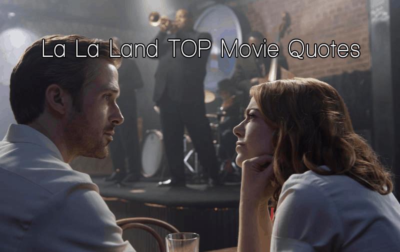 La La Land Movie Quotes - Huge LIST of Top Quotes