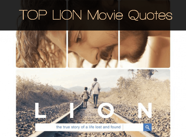 Lion Movie Quotes - Our TOP list of the BEST Lines from the Movie!