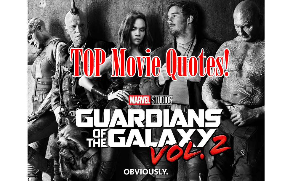 Guardians of the Galaxy Vol. 2 Movie Quotes (Spoilers)