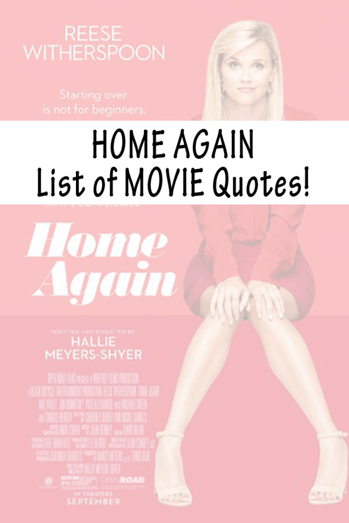 Home Again Quotes - Our huge list of our favorite quotes!