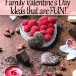 Family Valentine's Day Ideas