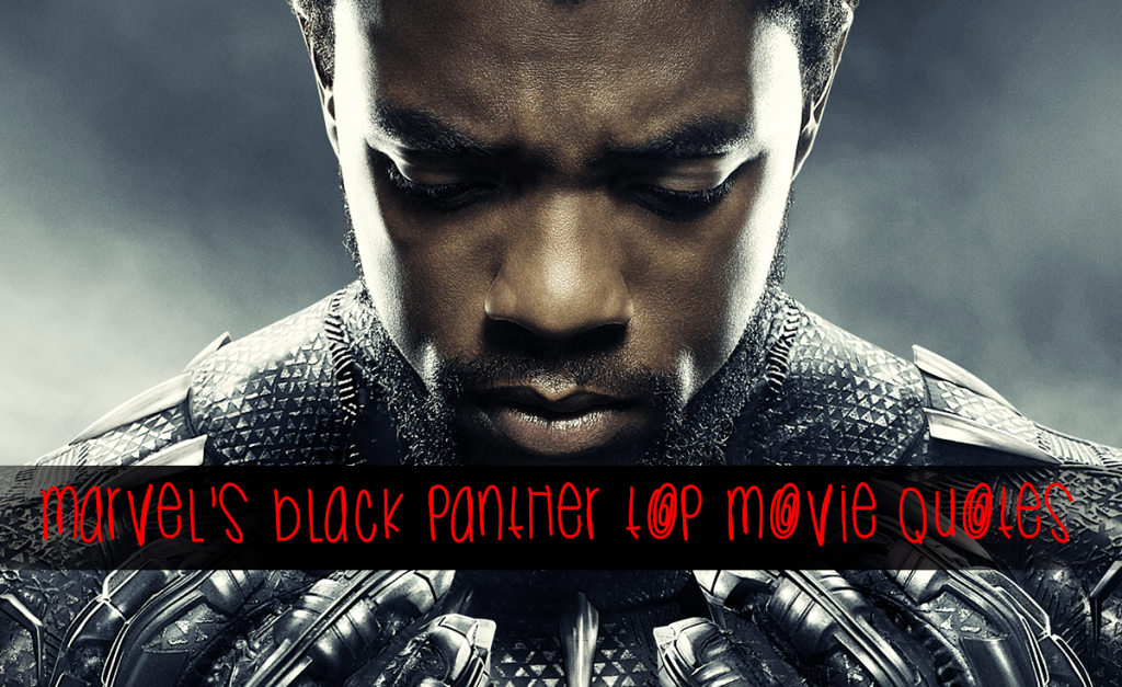 Black Panther Quotes Marvel's Black Panther Quotes   Our TOP List from the Movie  Black Panther Quotes