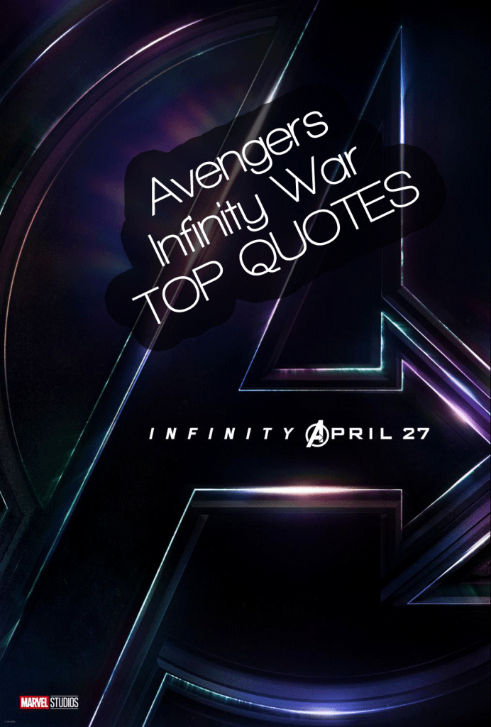 avengers infinity war quotes enza s bargains