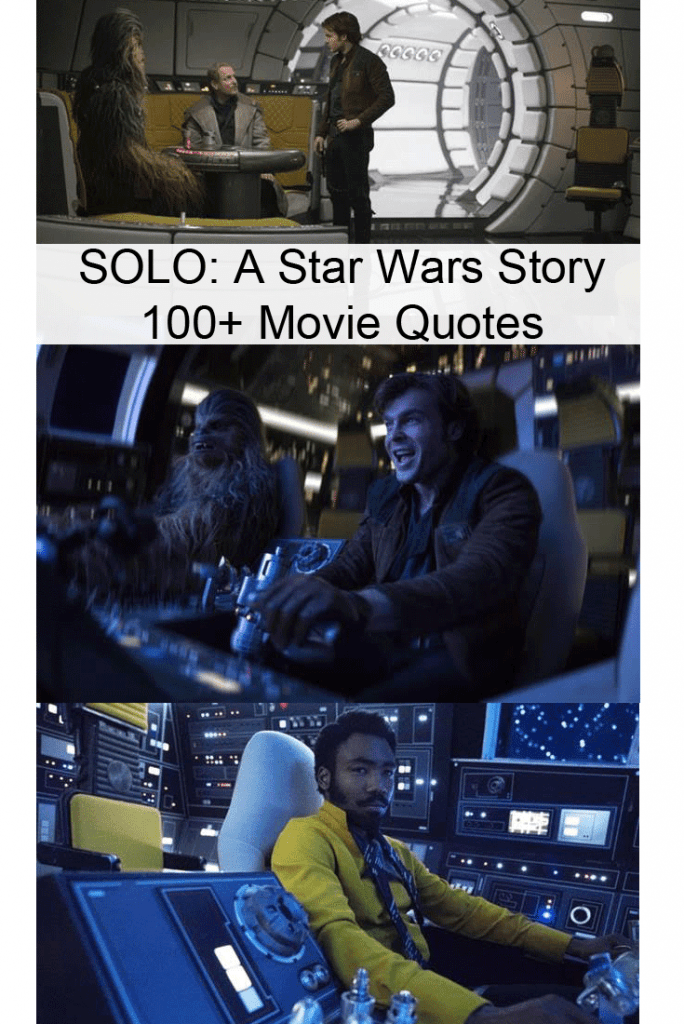 SOLO: A Star Wars Story Quotes