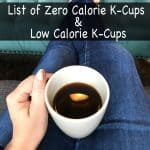 Do K-Cups Have Calories? Here is which ones have low calories and which don't!