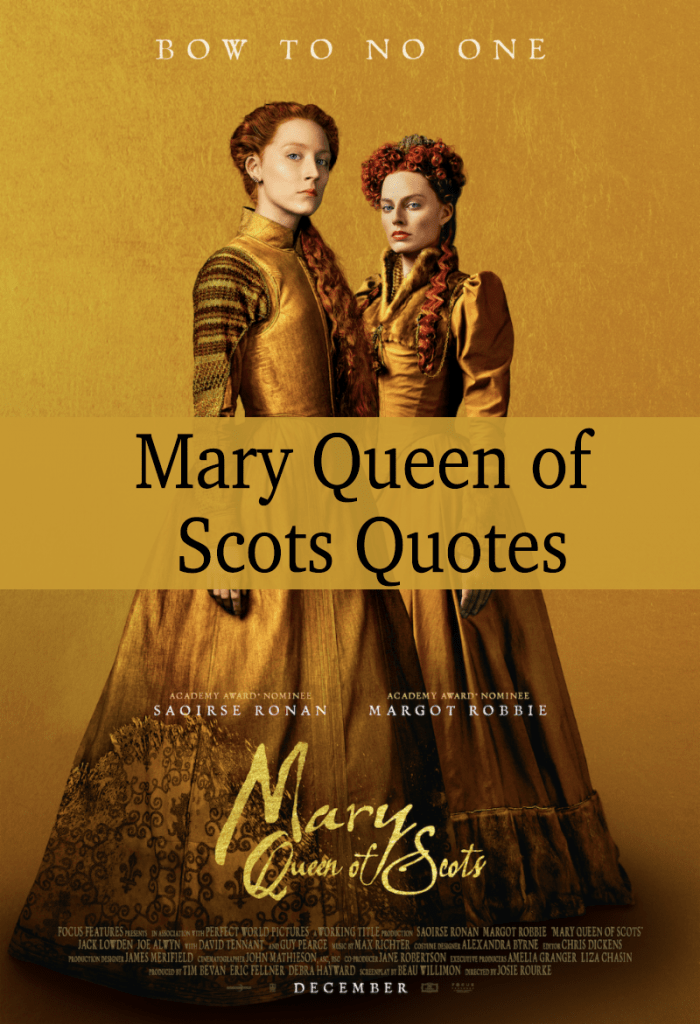 Mary Queen of Scots Quotes