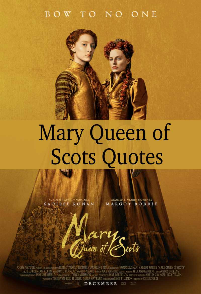 Mary Queen Of Scots Quotes Enza S Bargains