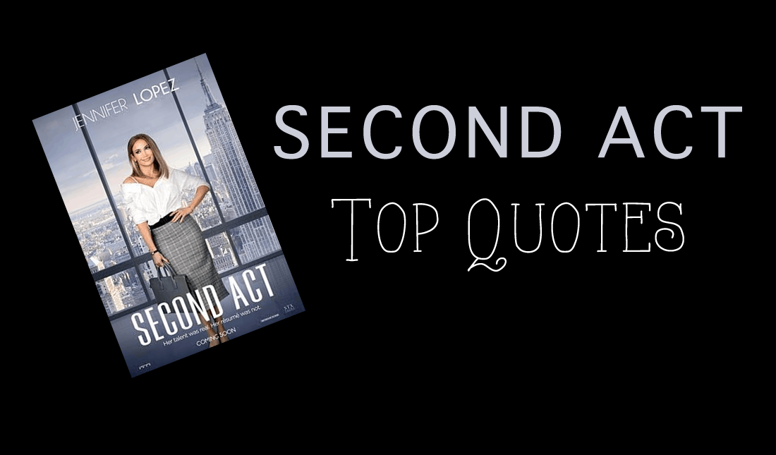 Second Act Quotes - Enza\'s Bargains