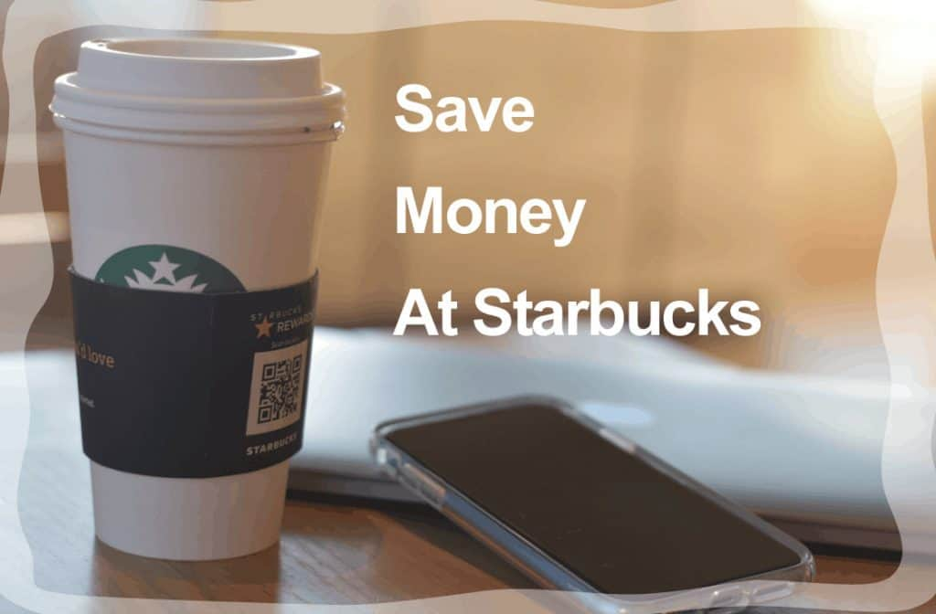 Saving Money at Starbucks - Sipping and Saving at Starbucks