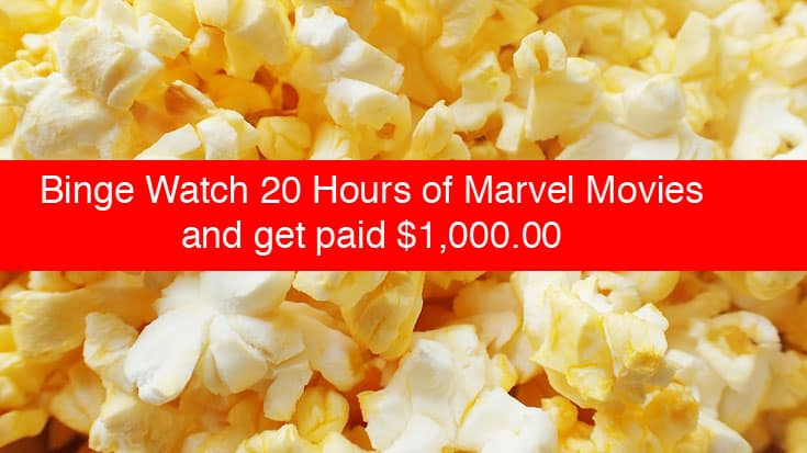 Binge watch 20 Marvel Movies and get paid $1,000.00!