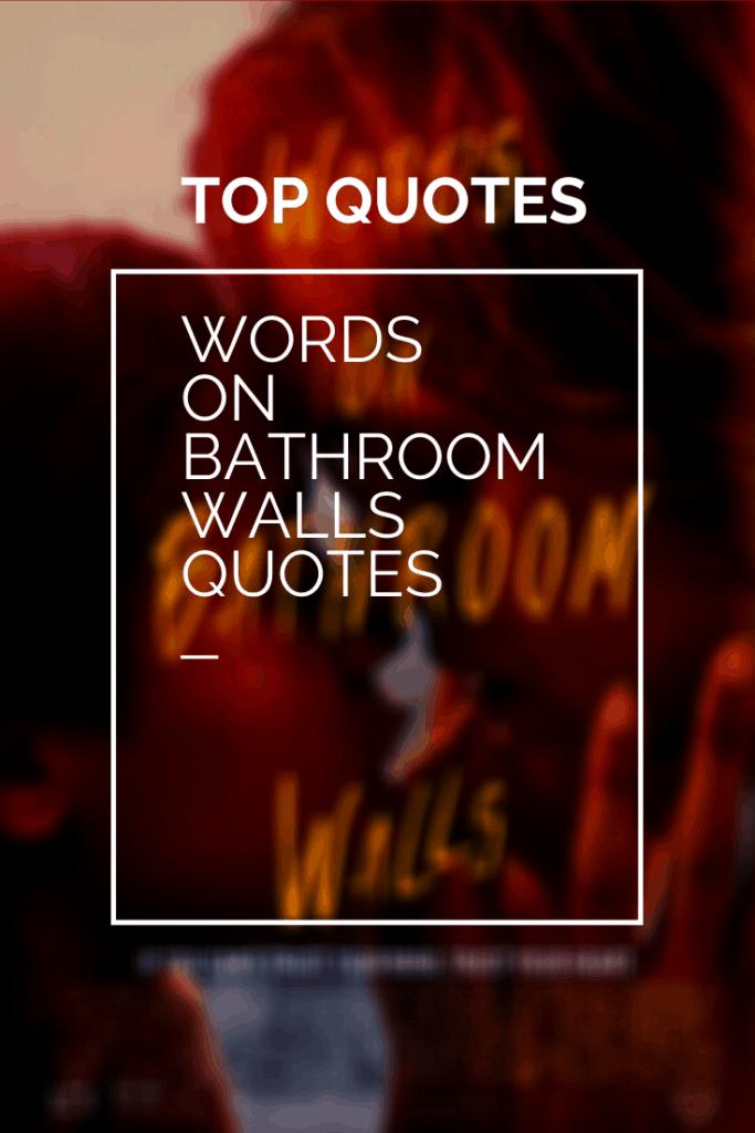 Words on Bathroom Walls Movie Quotes