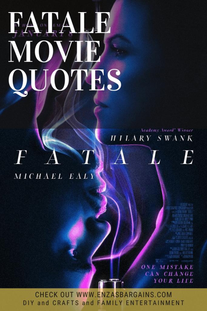 Fatale Movie Quotes