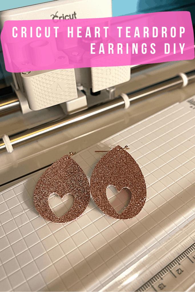 Cricut Heart Teardrop Earrings DIY